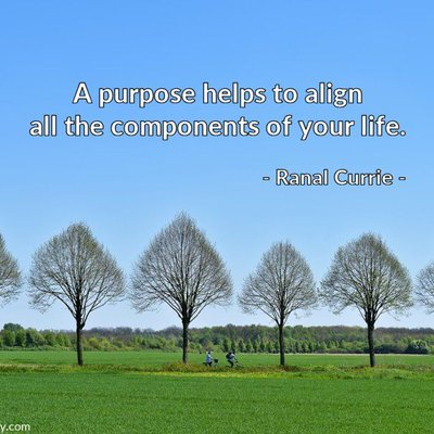 Have a deep purpose.