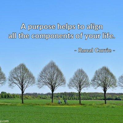 Have a deep purpose.
