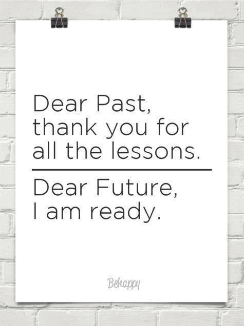 Moving forward leaving the past.